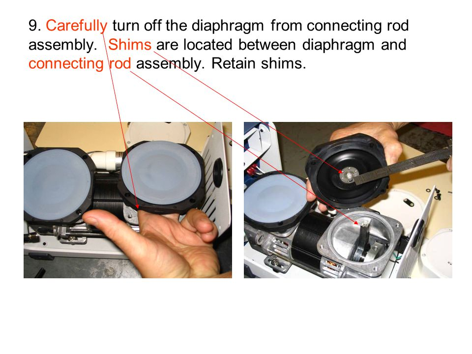 9. Carefully turn off the diaphragm from connecting rod assembly