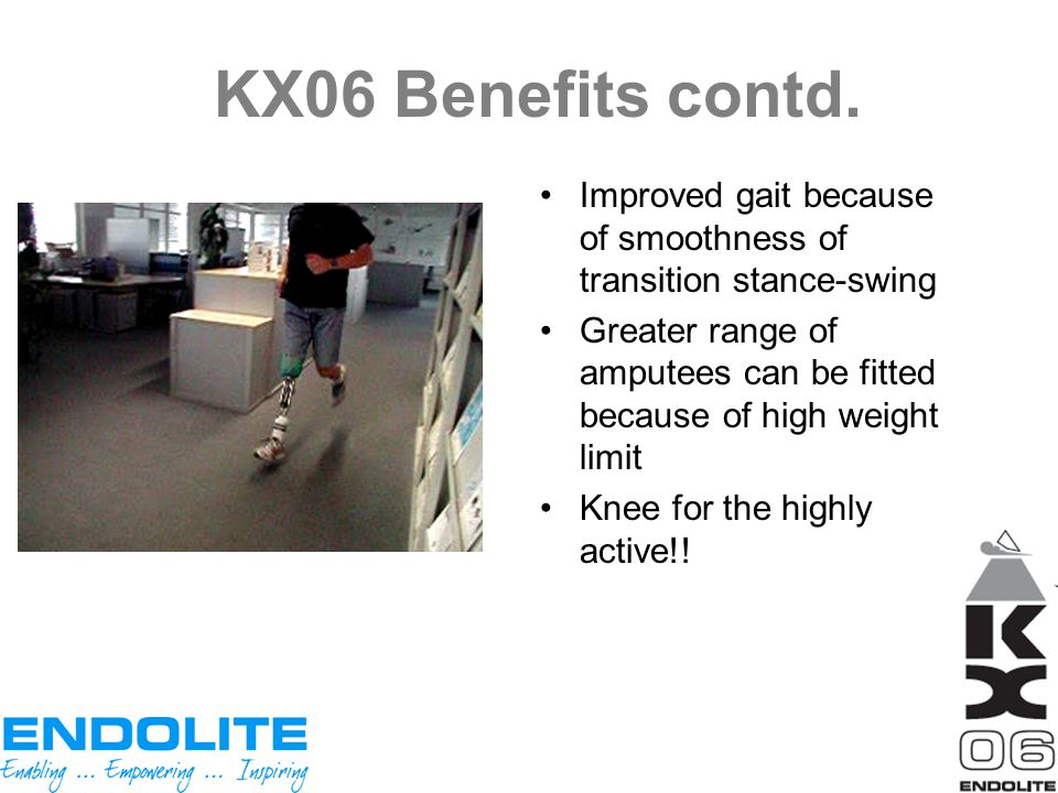 KX06 Benefits contd. Improved gait because of smoothness of transition stance-swing.