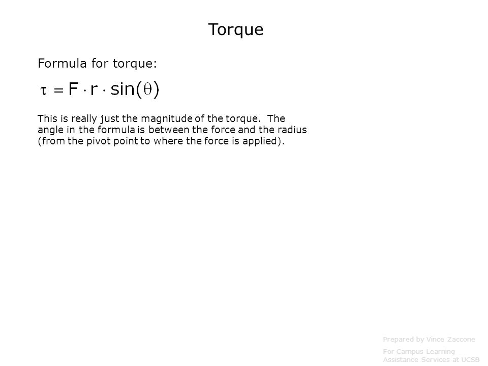 Torque Formula for torque: