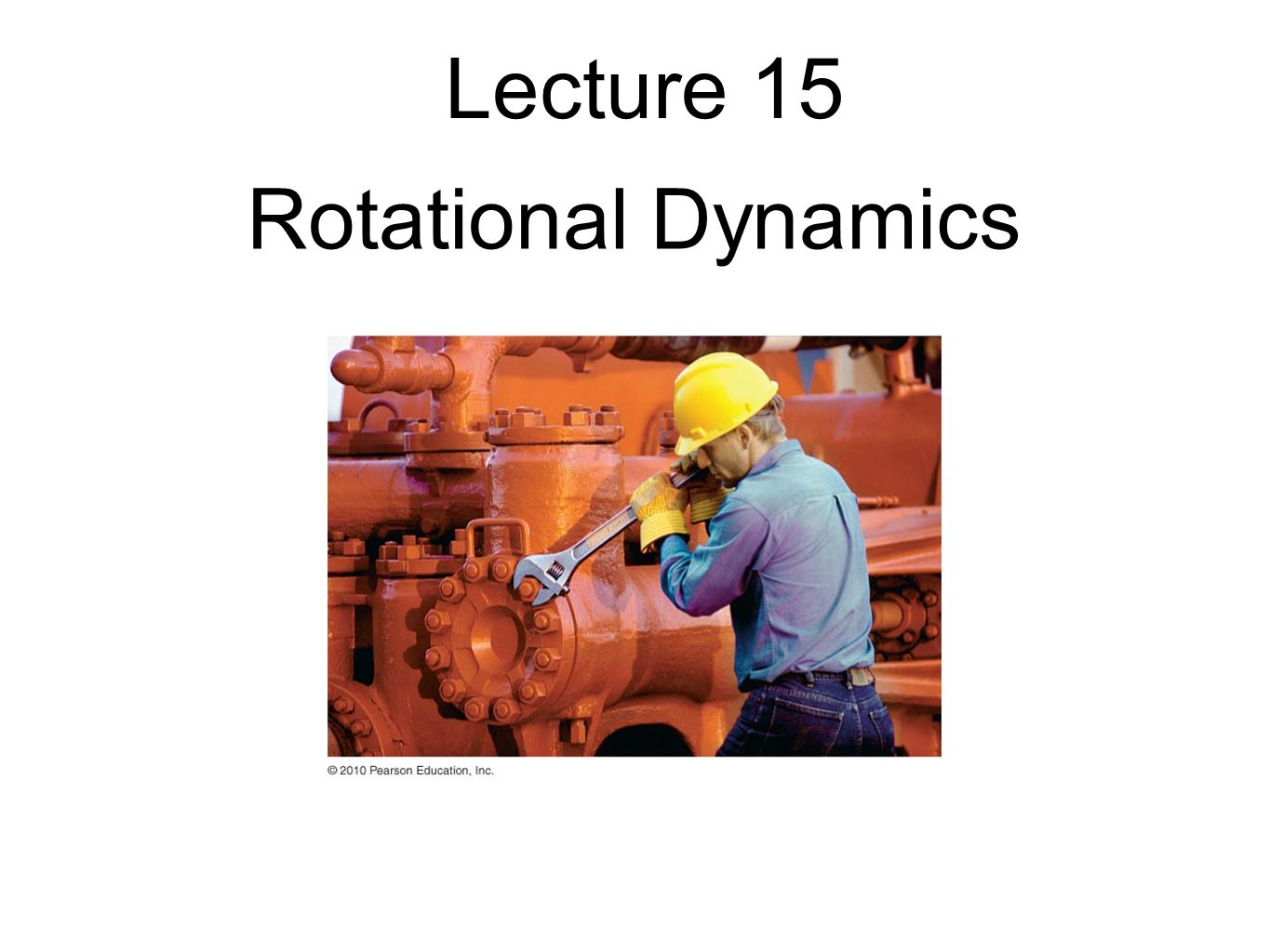 Lecture 15 Rotational Dynamics