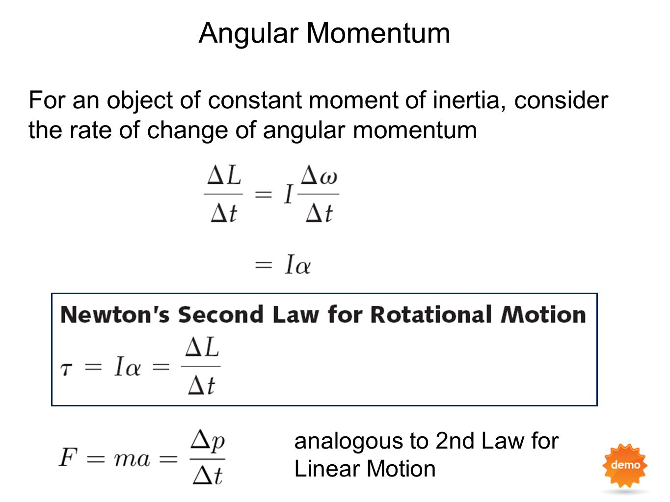 Angular Momentum For an object of constant moment of inertia, consider the rate of change of angular momentum.