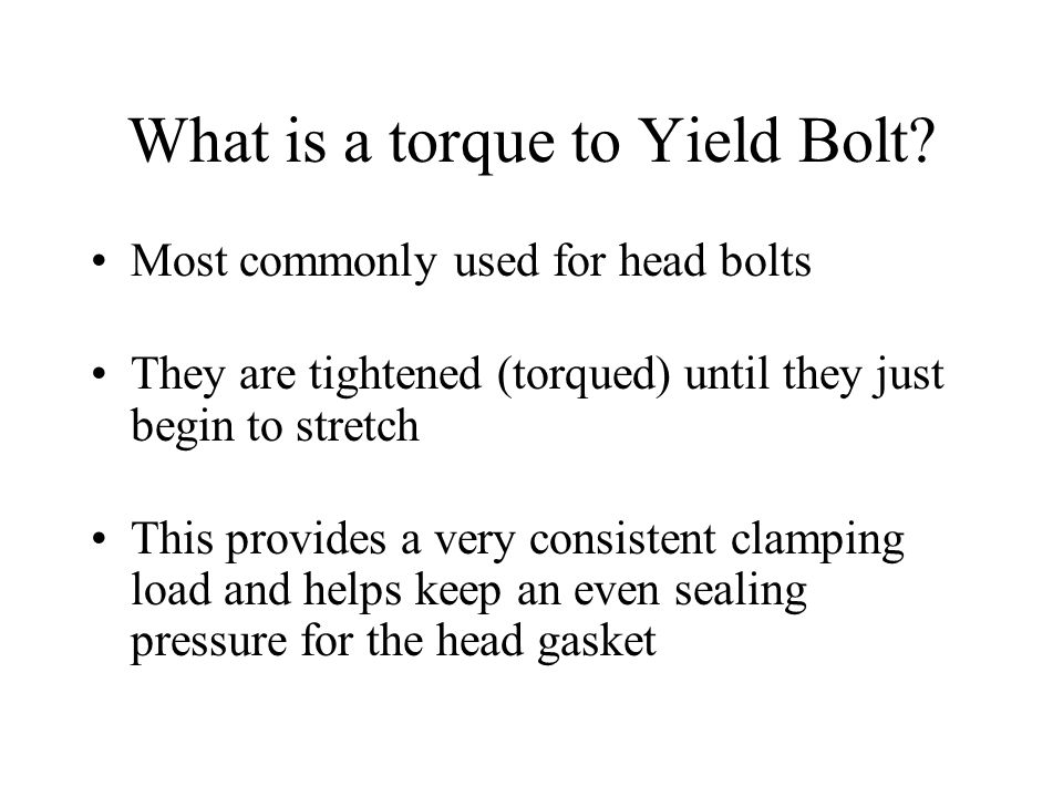What is a torque to Yield Bolt