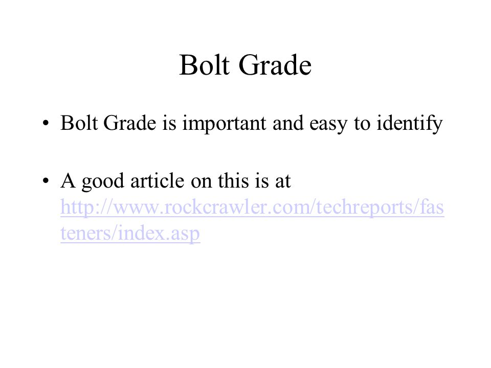 Bolt Grade Bolt Grade is important and easy to identify