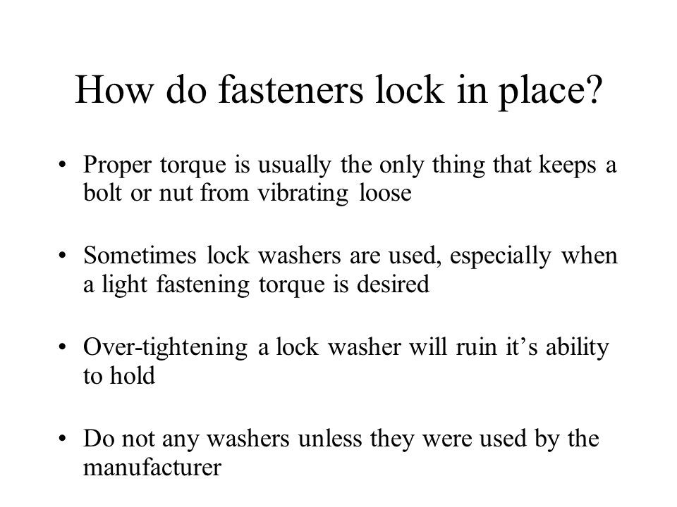 How do fasteners lock in place