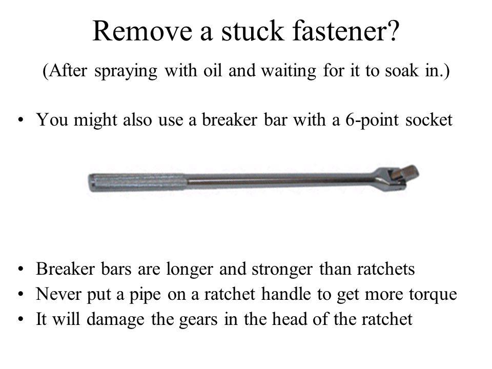 Remove a stuck fastener