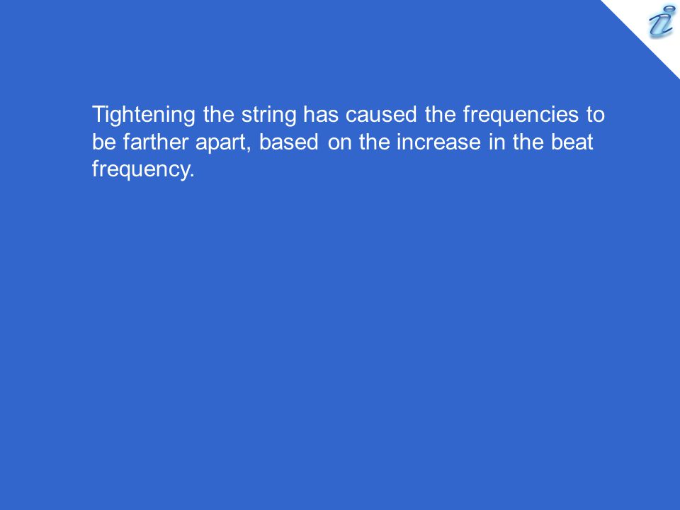 Tightening the string has caused the frequencies to be farther apart, based on the increase in the beat frequency.