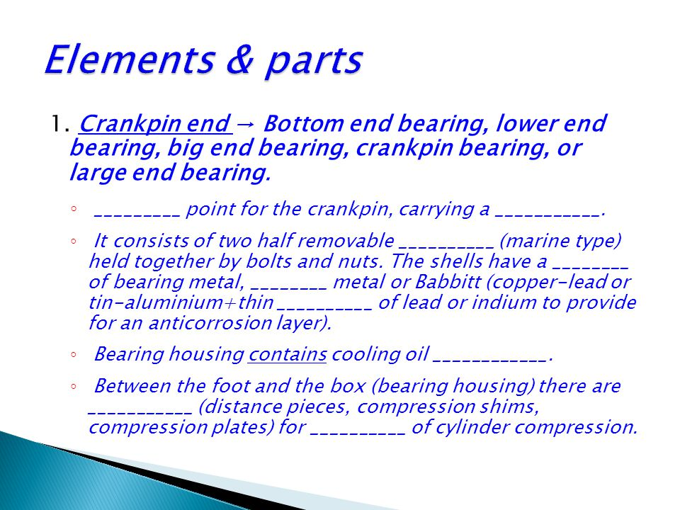 Elements & parts 1. Crankpin end → Bottom end bearing, lower end bearing, big end bearing, crankpin bearing, or large end bearing.