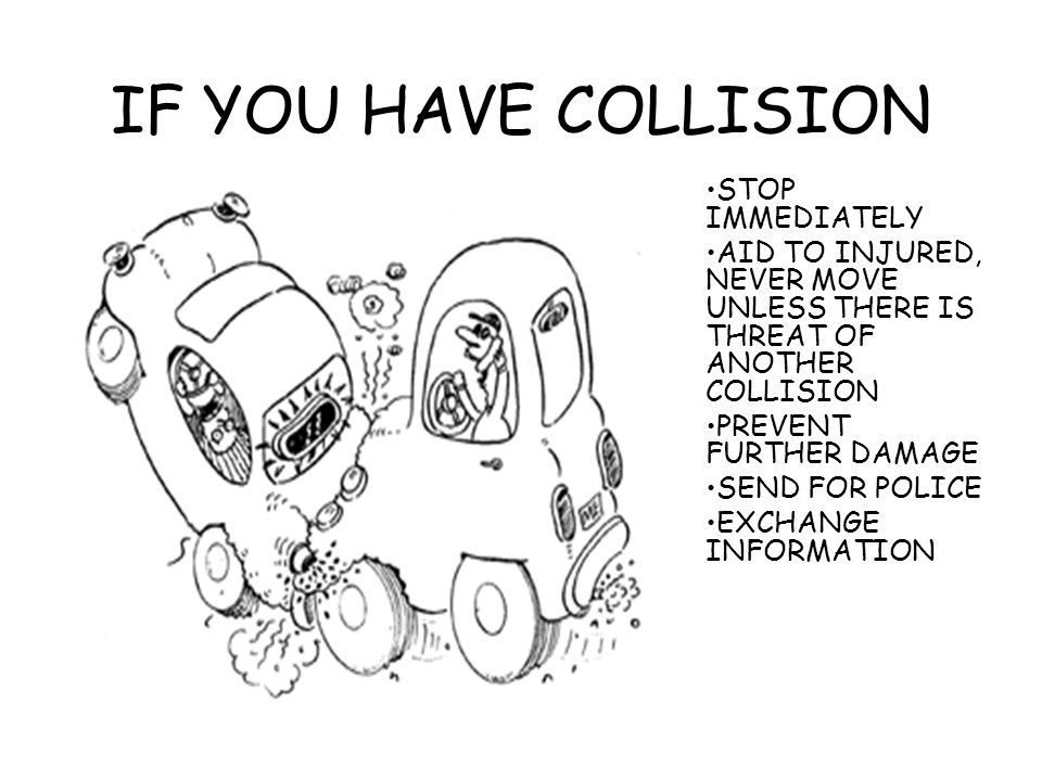 IF YOU HAVE COLLISION STOP IMMEDIATELY
