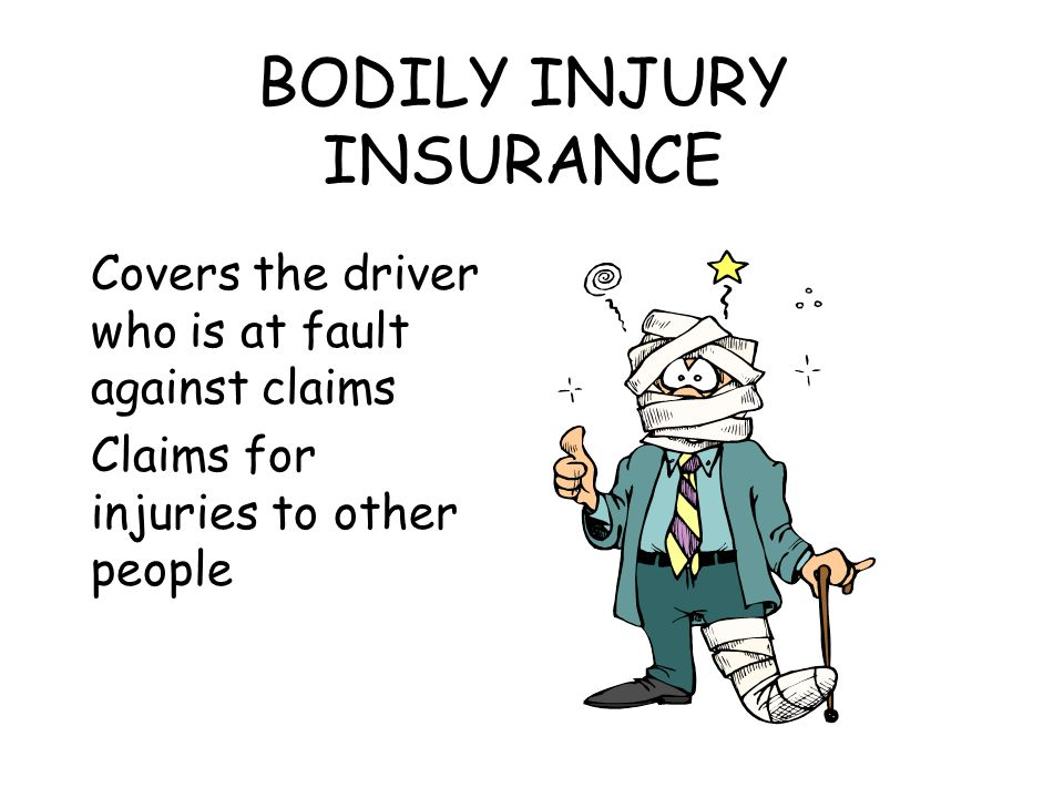BODILY INJURY INSURANCE