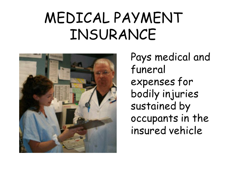 MEDICAL PAYMENT INSURANCE