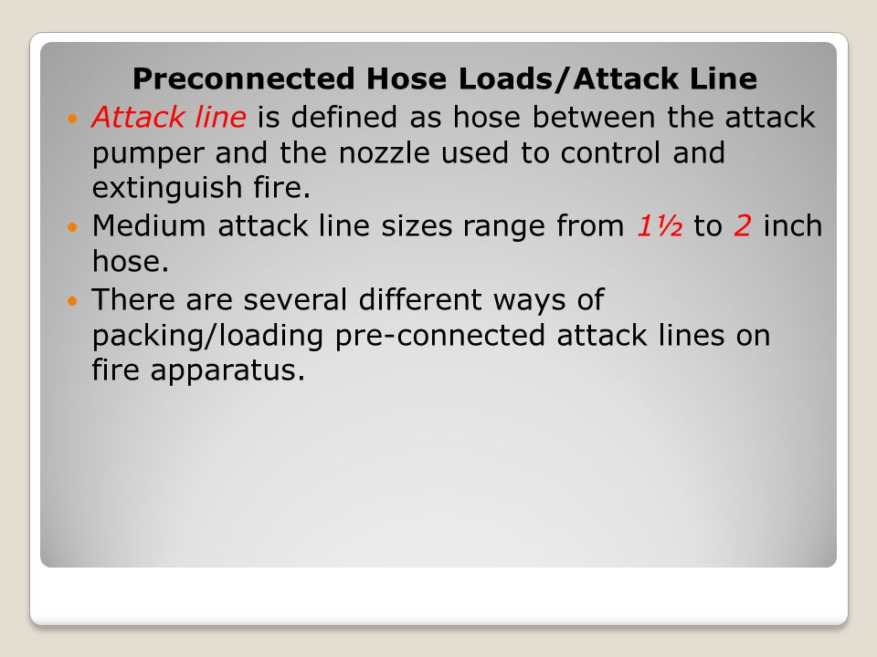 Preconnected Hose Loads/Attack Line