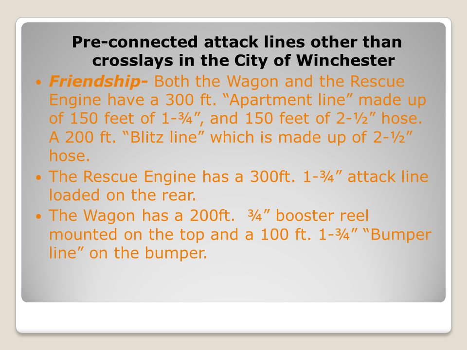 Pre-connected attack lines other than crosslays in the City of Winchester