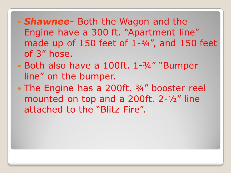 Shawnee- Both the Wagon and the Engine have a 300 ft