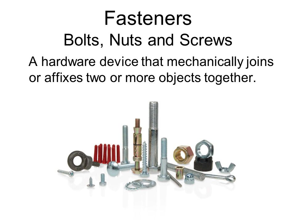 Fasteners Bolts, Nuts and Screws