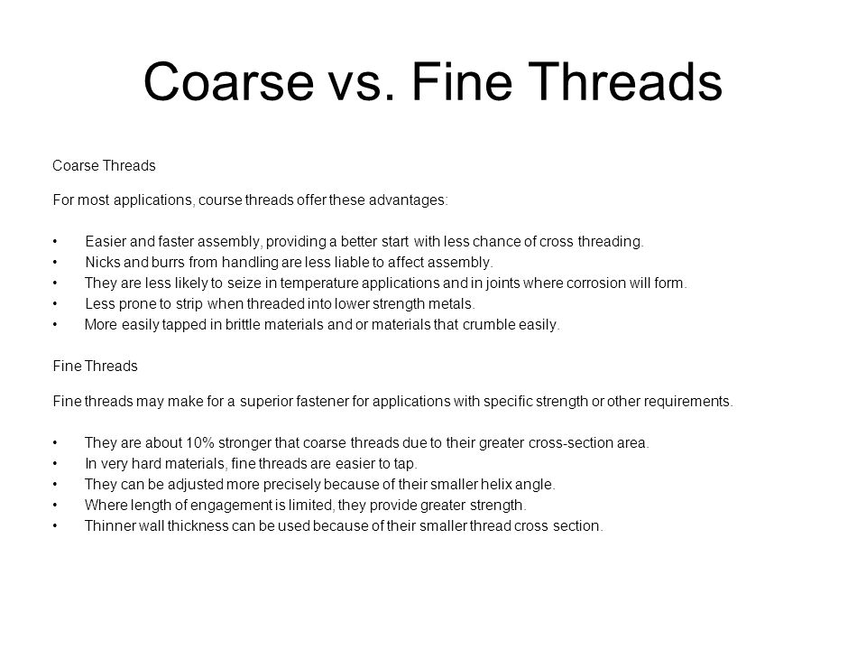 Coarse vs. Fine Threads Coarse Threads For most applications, course threads offer these advantages: