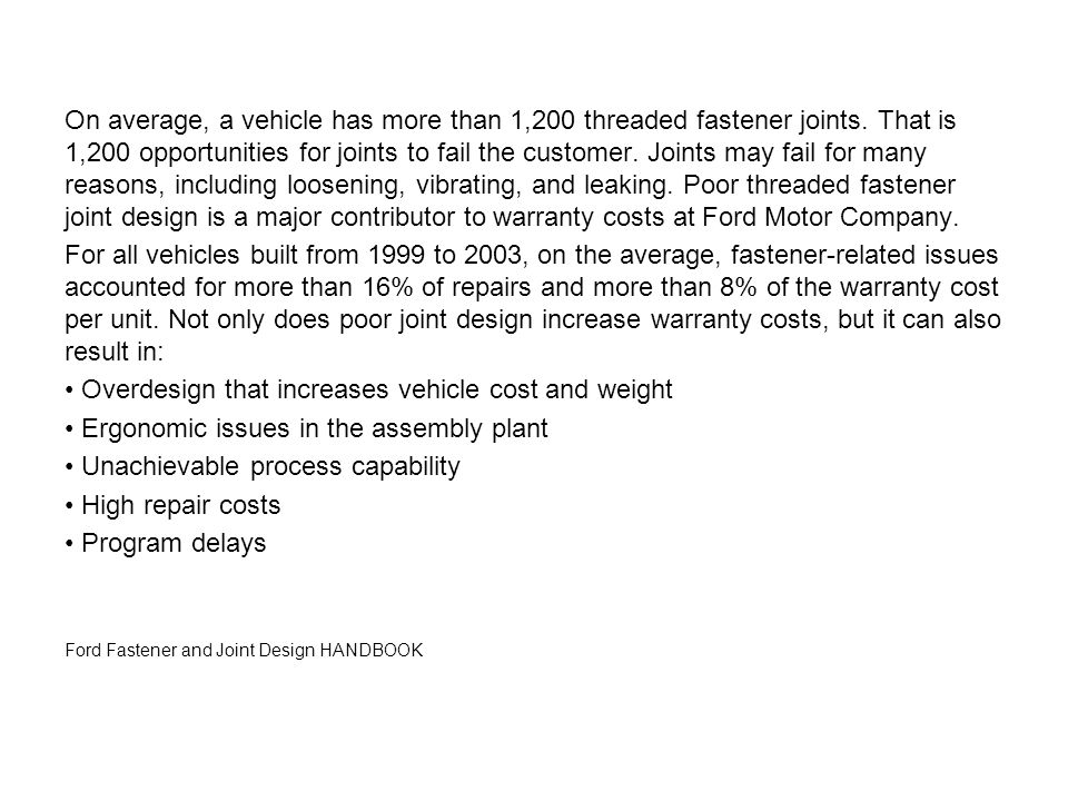 • Overdesign that increases vehicle cost and weight