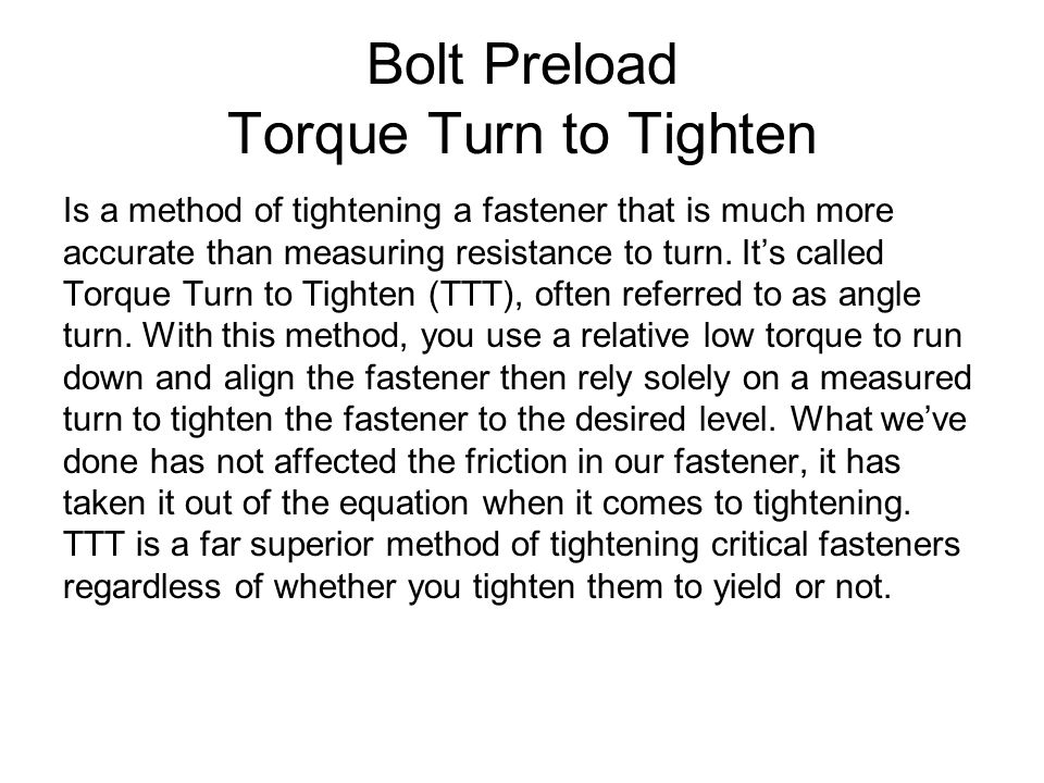 Bolt Preload Torque Turn to Tighten