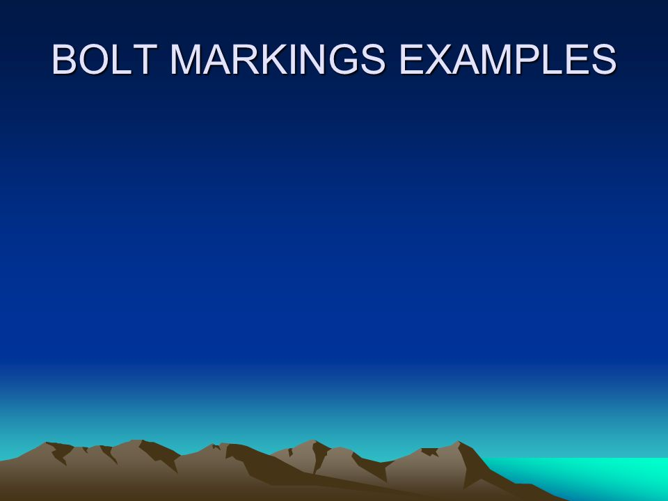 BOLT MARKINGS EXAMPLES