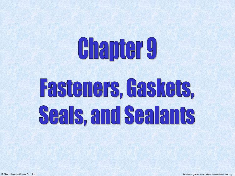 Chapter 9 Fasteners, Gaskets, Seals, and Sealants