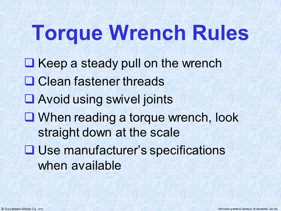 Torque Wrench Rules Keep a steady pull on the wrench