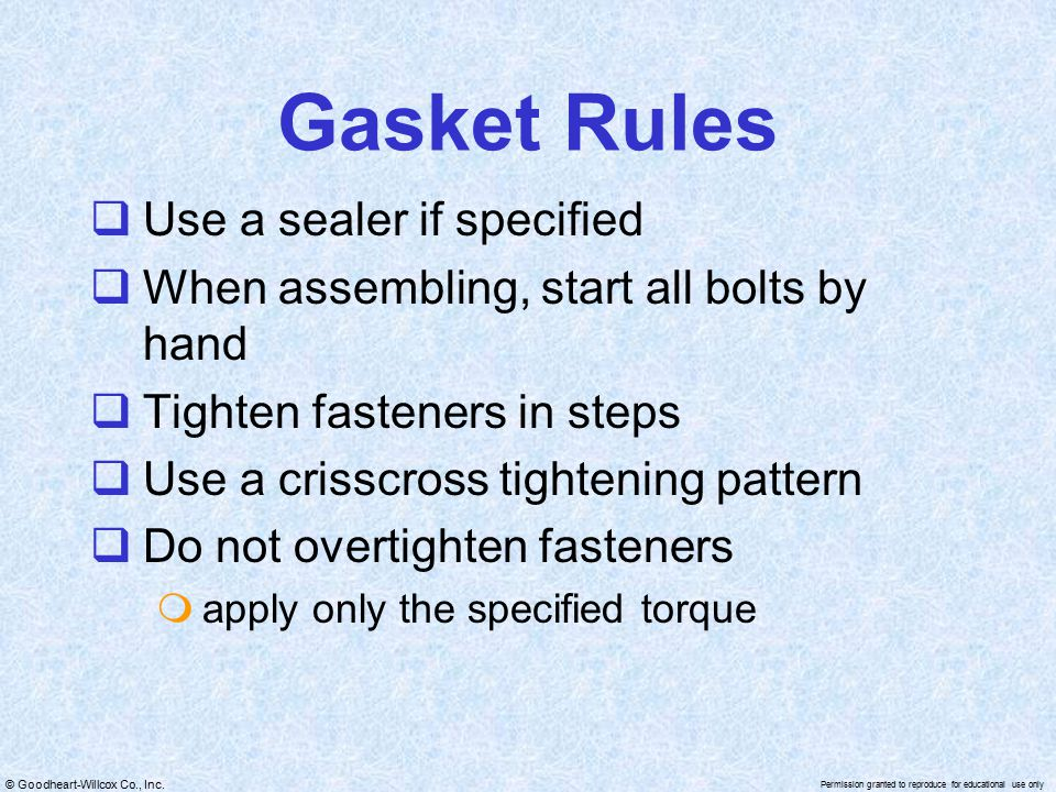 Gasket Rules Use a sealer if specified