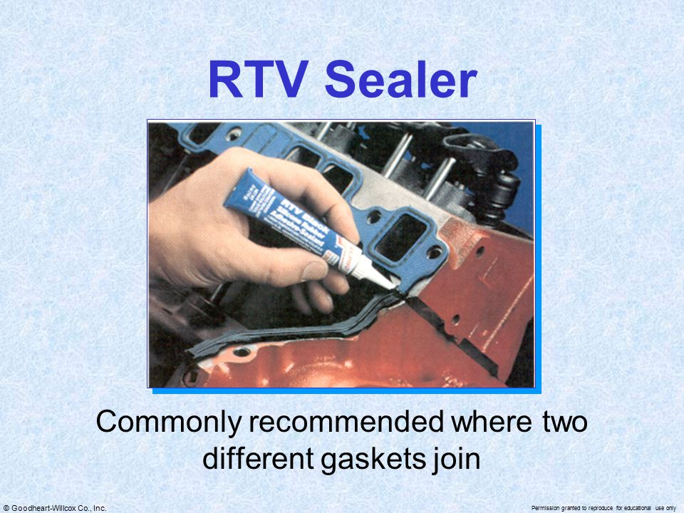 Commonly recommended where two different gaskets join