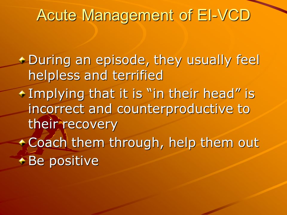 Acute Management of EI-VCD