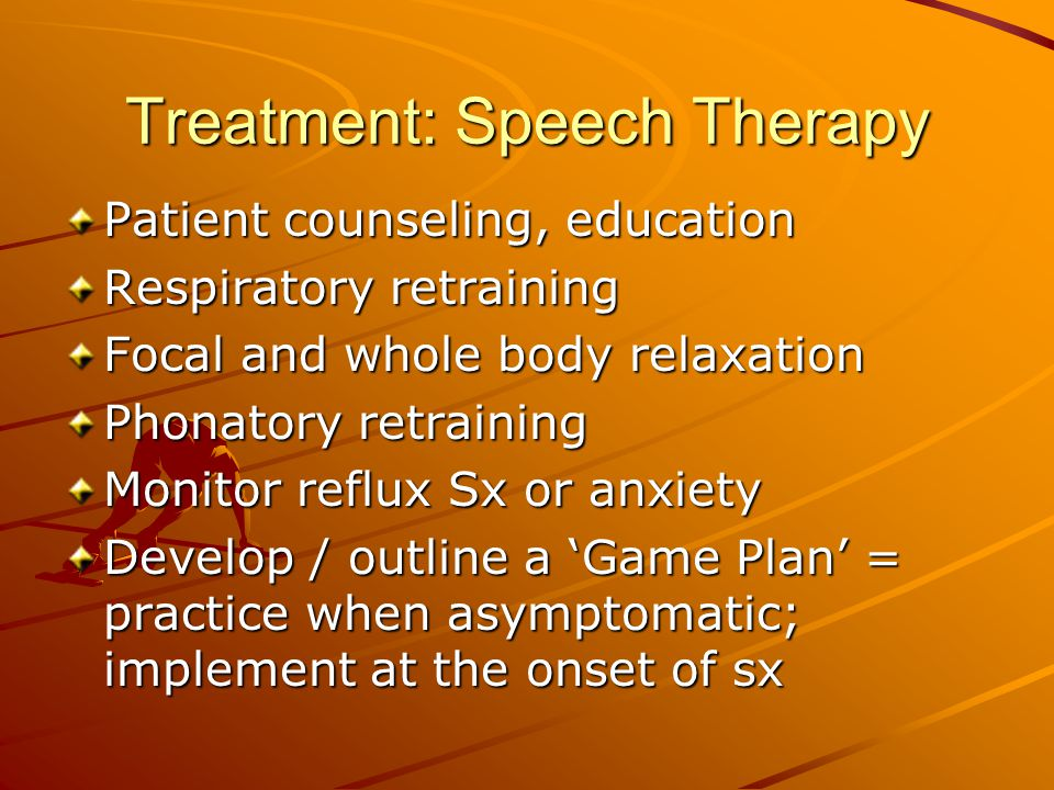 Treatment: Speech Therapy