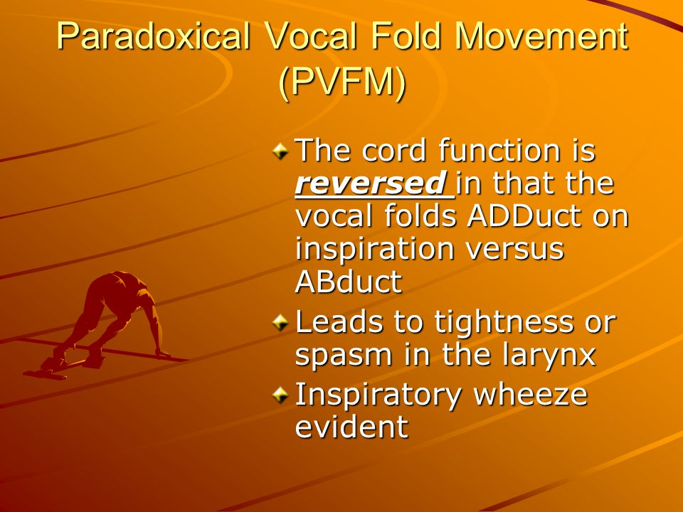 Paradoxical Vocal Fold Movement (PVFM)