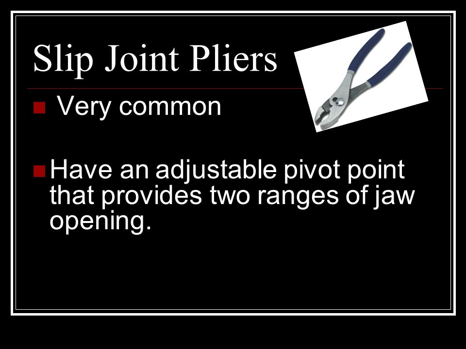 Slip Joint Pliers Very common