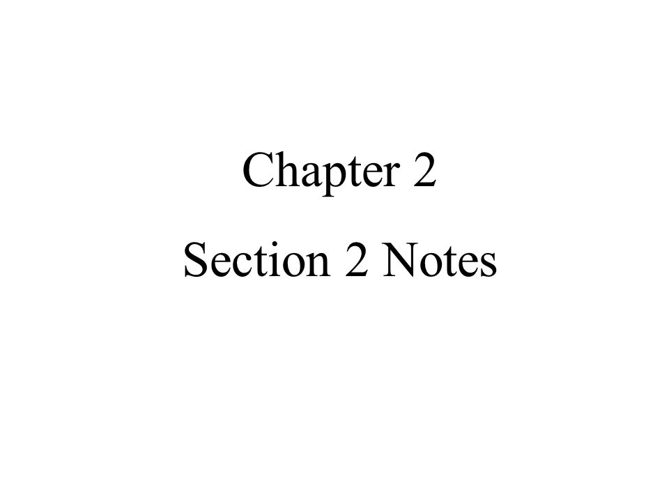 Chapter 2 Section 2 Notes