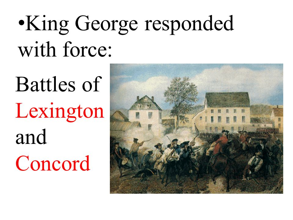 King George responded with force: