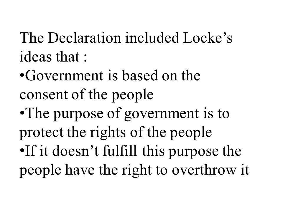 The Declaration included Locke's ideas that :