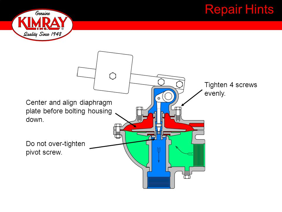 Repair Hints Tighten 4 screws evenly. Center and align diaphragm