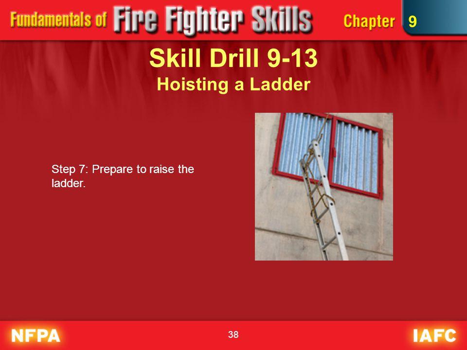 Skill Drill 9-13 Hoisting a Ladder