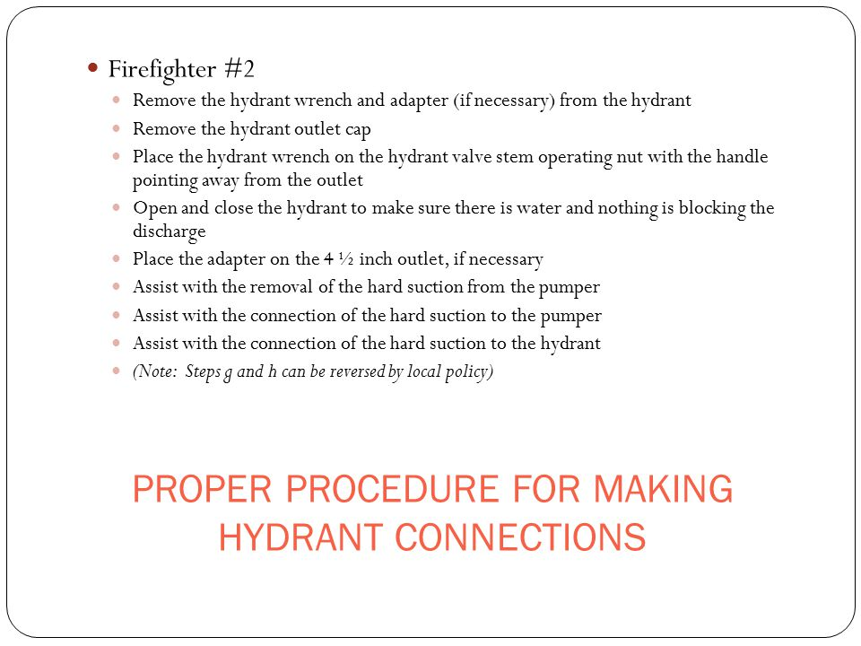 PROPER PROCEDURE FOR MAKING HYDRANT CONNECTIONS