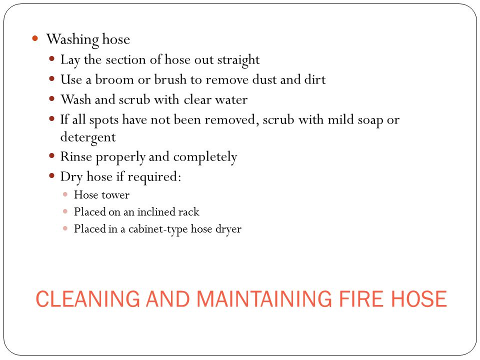 CLEANING AND MAINTAINING FIRE HOSE
