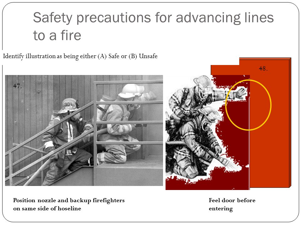 Safety precautions for advancing lines to a fire