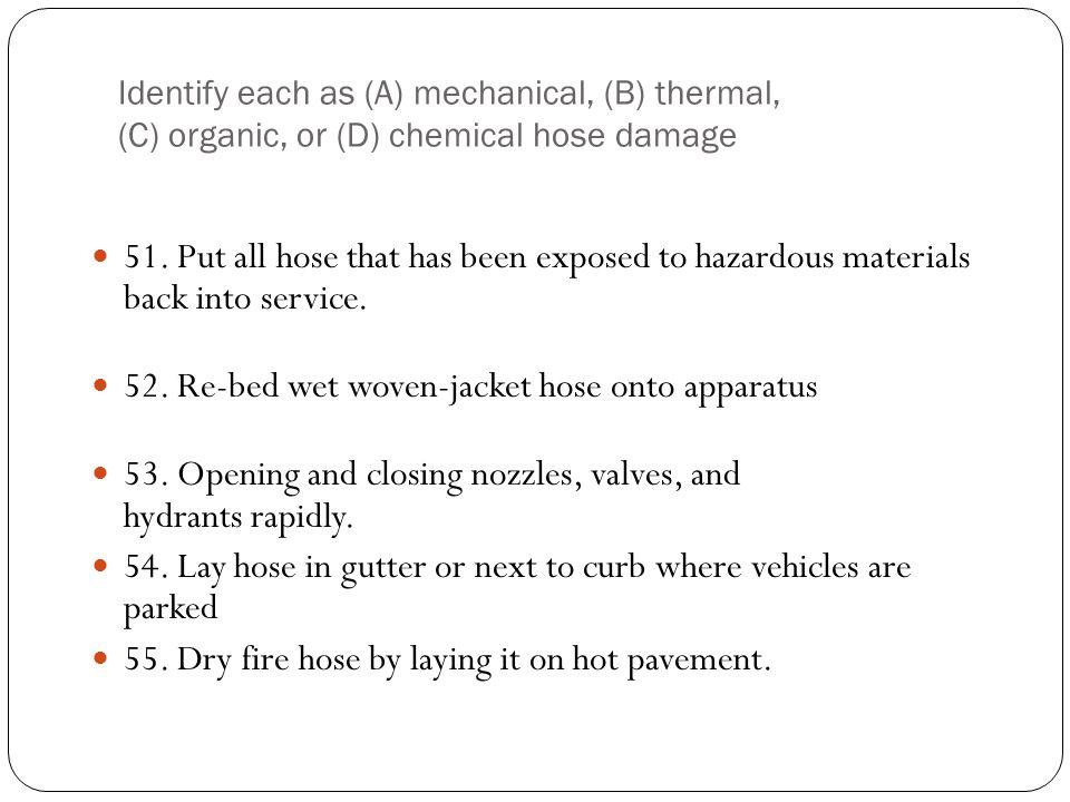 52. Re-bed wet woven-jacket hose onto apparatus