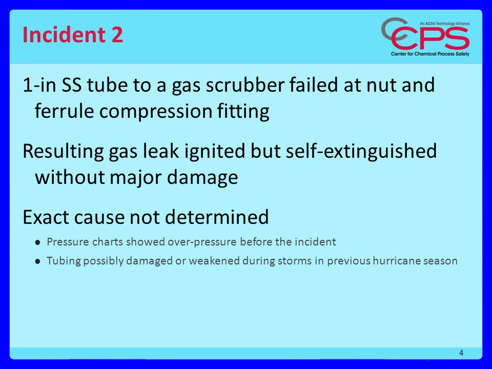 Incident 2 1-in SS tube to a gas scrubber failed at nut and ferrule compression fitting.