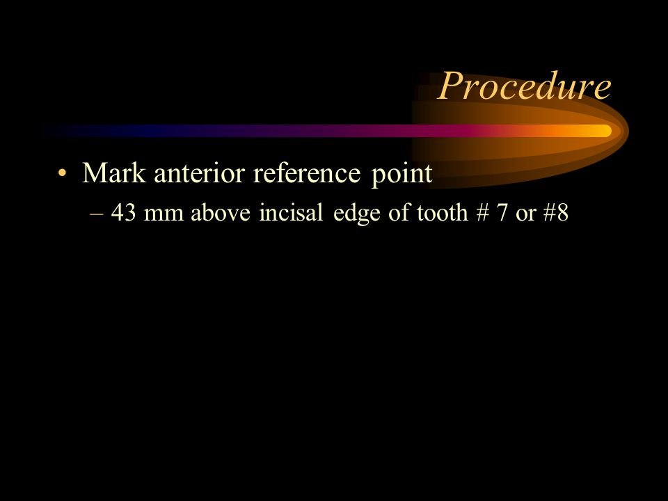 Procedure Mark anterior reference point