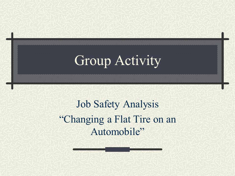 Job Safety Analysis Changing a Flat Tire on an Automobile
