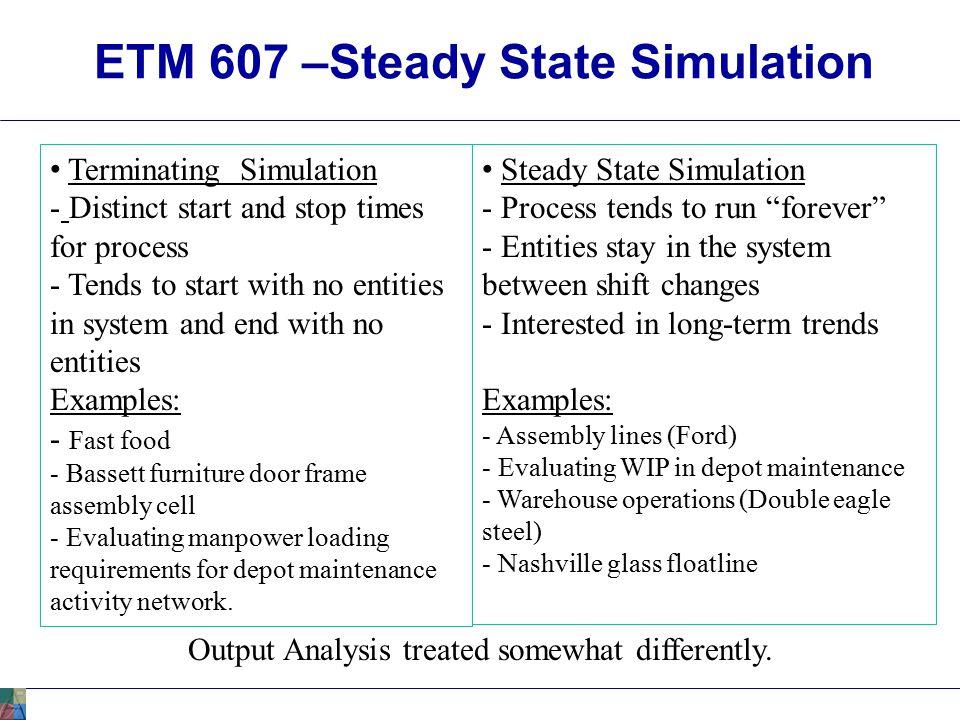 ETM 607 –Steady State Simulation