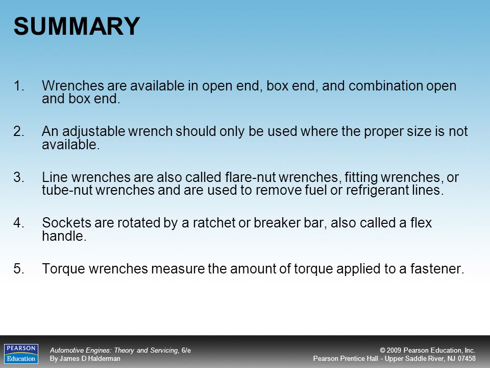 SUMMARY Wrenches are available in open end, box end, and combination open and box end.