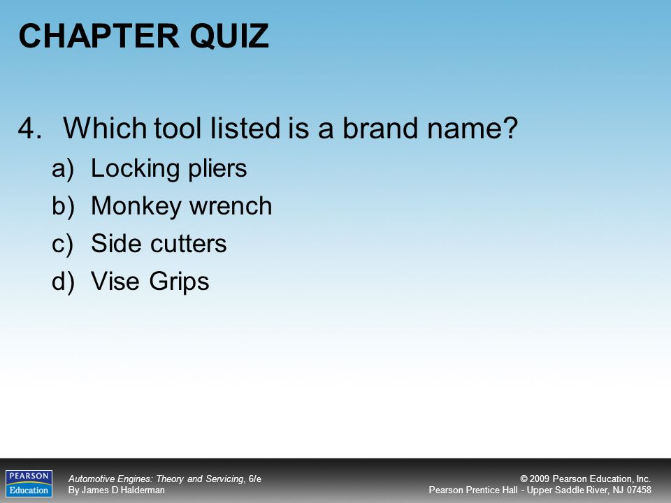 CHAPTER QUIZ 4. Which tool listed is a brand name Locking pliers