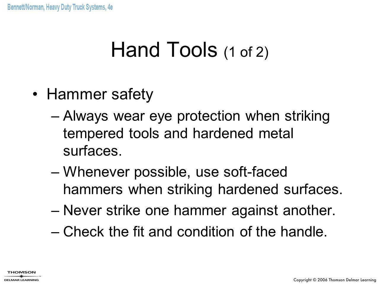 Hand Tools (1 of 2) Hammer safety