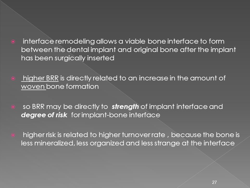 interface remodeling allows a viable bone interface to form between the dental implant and original bone after the implant has been surgically inserted