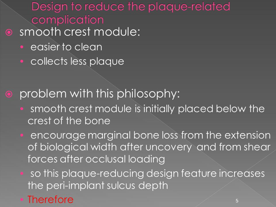 Design to reduce the plaque-related complication