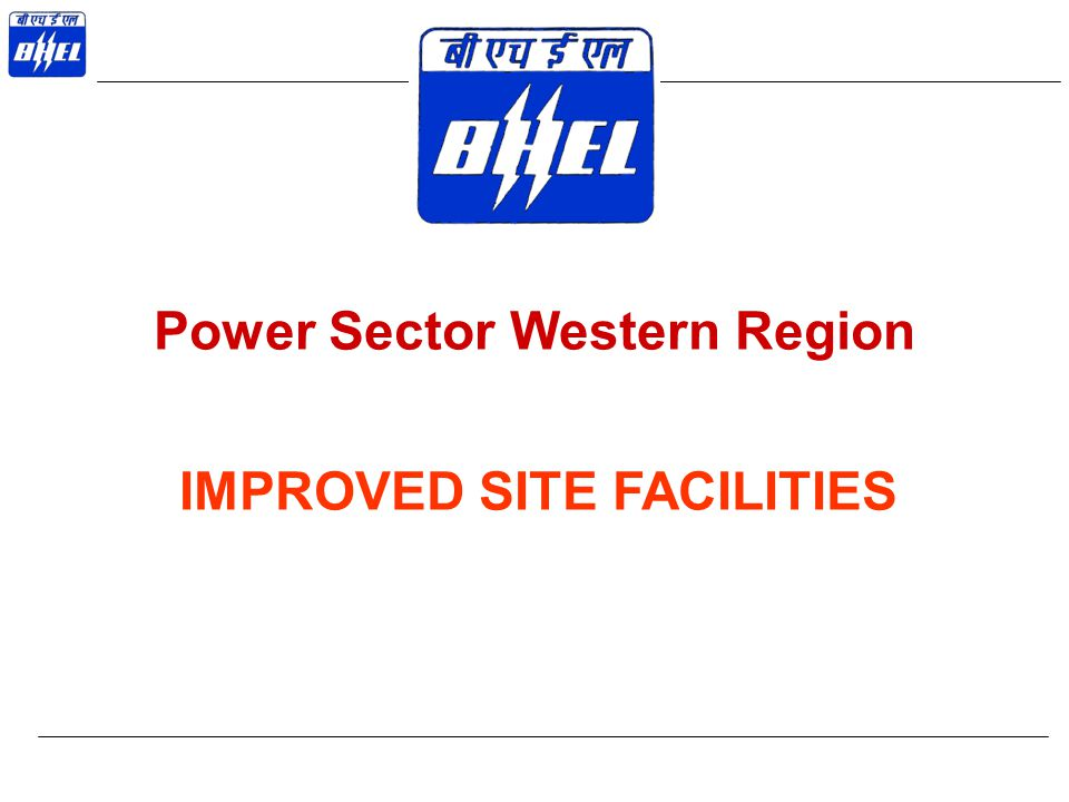 Power Sector Western Region IMPROVED SITE FACILITIES
