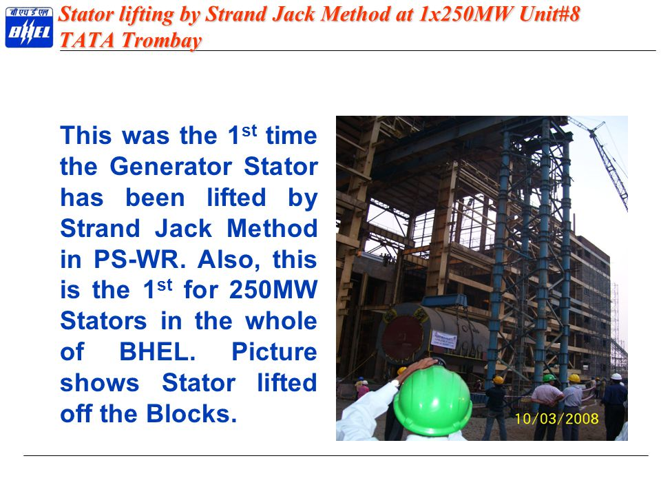 Stator lifting by Strand Jack Method at 1x250MW Unit#8 TATA Trombay